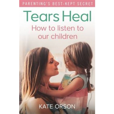 Tears Heal :How to listen to our children