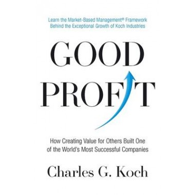 Good Profit :How Creating Value for Others Built One of the World's Most Successful Companies