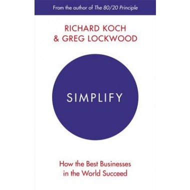 Simplify :How the Best Businesses in the World Succeed