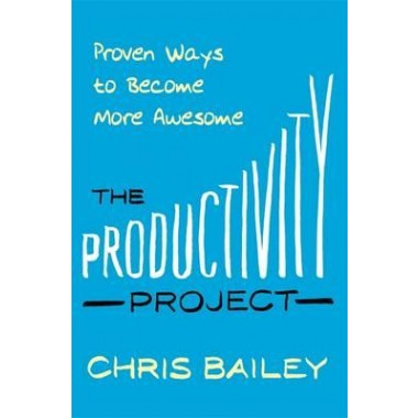 The Productivity Project :Proven Ways to Become More Awesome