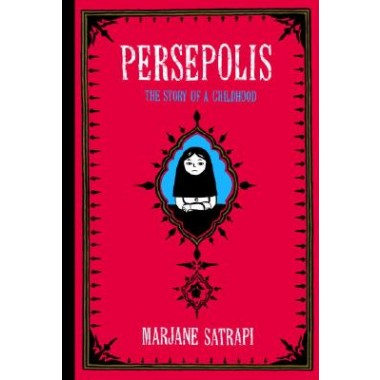 Persepolis :The Story of a Childhood