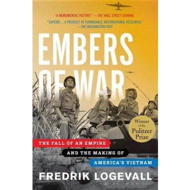 Embers of War :The Fall of an Empire and the Making of America's Vietnam