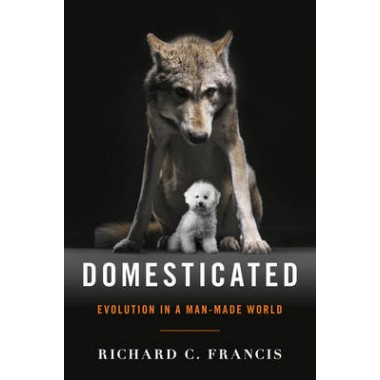 Domesticated :Evolution in a Man-Made World