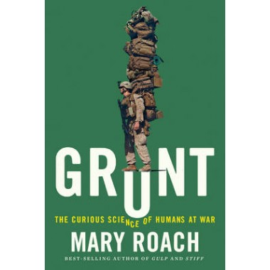 Grunt :The Curious Science of Humans at War