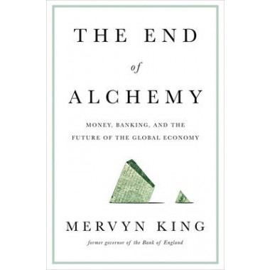 The End of Alchemy :Money, Banking, and the Future of the Global Economy