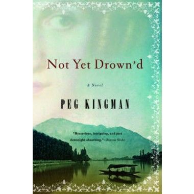 Not Yet Drown'd :A Novel