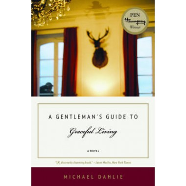 A Gentleman's Guide to Graceful Living :A Novel