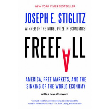 Freefall :America, Free Markets, and the Sinking of the World Economy