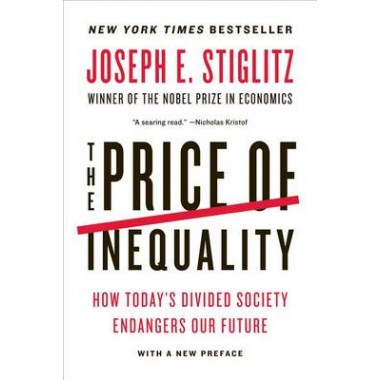 The Price of Inequality :How Today's Divided Society Endangers Our Future