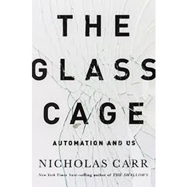 The Glass Cage - Automation and US
