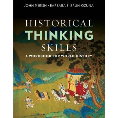 HISTORICAL THINKING SKILLS: WORKBOOK FOR WORLD HISTORY