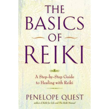 The Basics of Reiki :A Step-By-Step Guide to Healing with Reiki