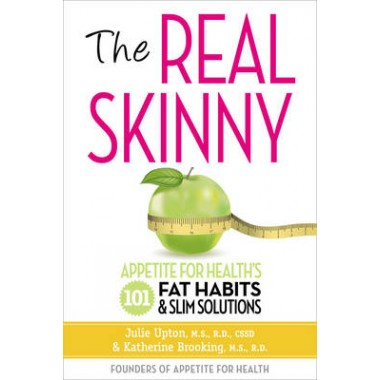Real Skinny :Appetite for Health's 101 Fat Habits & Slim Solutions