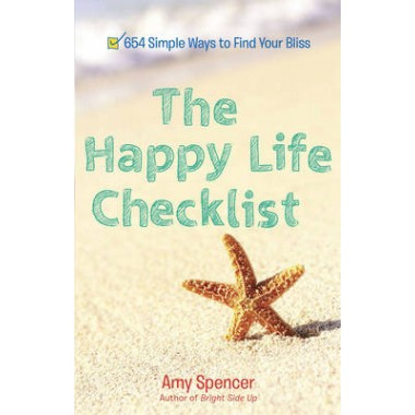 Happy Life Checklist :654 Simple Ways to Find Your Bliss