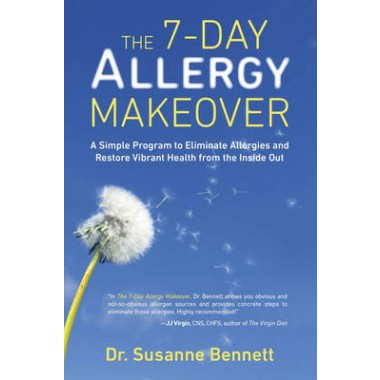 7-Day Allergy Makeover :A Simple Program to Eliminate Allergies and Restore Vibrant Health Form the Inside out