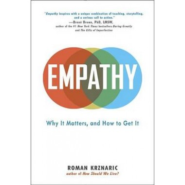 Empathy :Why It Matters, and How to Get It