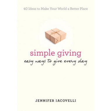 Simple Giving :Easy Ways to Give Every Day