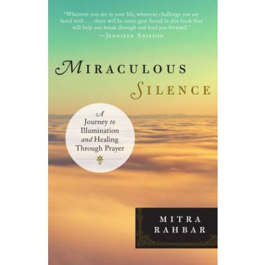 Miraculous Silence :A Journey to Illumination and Healing Through Prayer