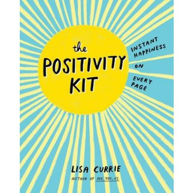 The Positivity Kit :Instant Happiness on Every Page
