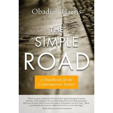 The Simple Road :A Handbook for the Contemporary Seeker