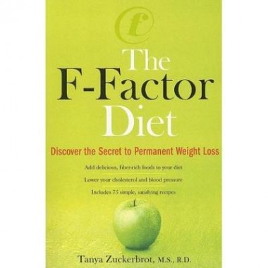 The F-Factor Diet :Discover the Secret to Permanent Weight Loss