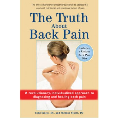 Truth About Back Pain :A Revolutionary, Individualized Approach to Diagnosing and Healing Back Pain