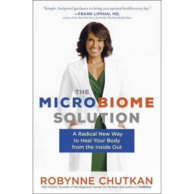 The Microbiome Solution :A Radical New Way to Heal Your Body from the Inside Out