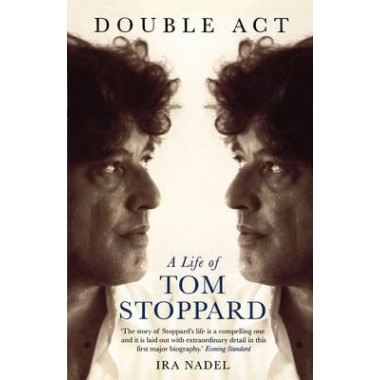 Double Act :A Life of Tom Stoppard
