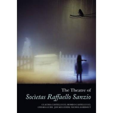 The Theatre of Societas Raffaello Sanzio