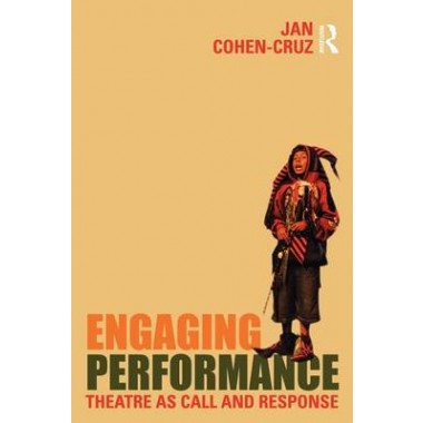 Engaging Performance :Theatre as call and response