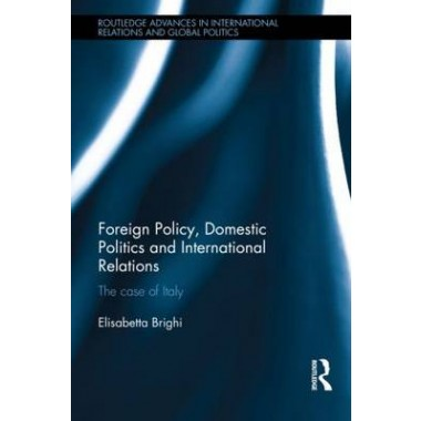 foreign policy domestic politics and international relations brighi elisabetta