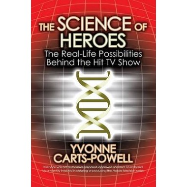 The Science of Heroes :The Real-Life Possibilities Behind the Hit TV Show