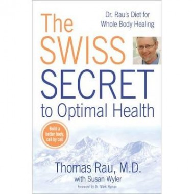 Swiss Diet for Optimal Health :Dr. Rau's Diet for Whole Body Healing