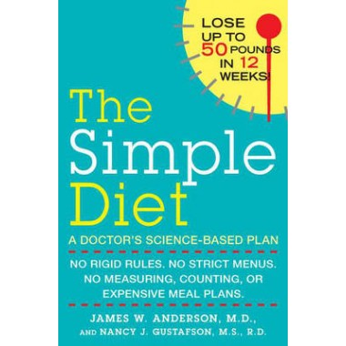 Simple Diet :No Rigid Rules, No Strict Menus, No Measuring, Counting, or Expensive Meal Plans.