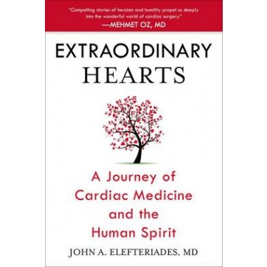 Extraordinary Hearts :A Journey of Cardiac Medicine and the Human Spirit