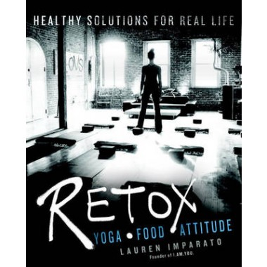 Retox :Yoga * Food * Attitude  Healthy Solutions for Real Life