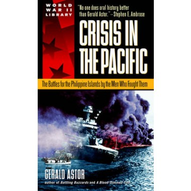 Crisis in the Pacific :The Battles for the Philippine Islands by the Men Who Fought Them