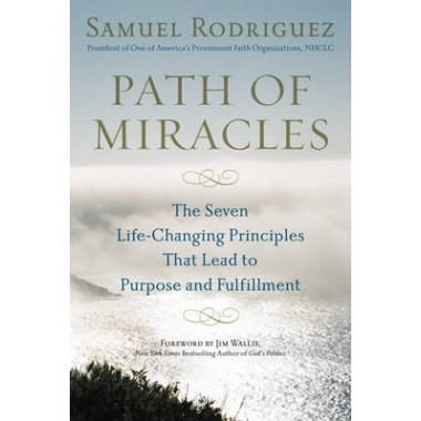 Path of Miracles :The Seven Life-Changing Principles That Lead to Purpose and Fulfillment