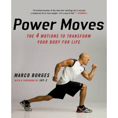 Power Moves :The 4 Motions to Transform Your Body For Life