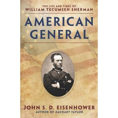 American General :The Life and Times of William Tecumseh Sherman