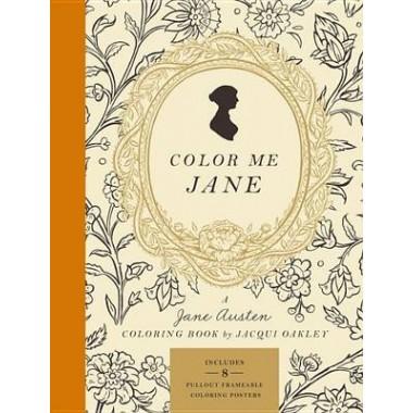 Color Me Jane :A Jane Austen Colouring Book