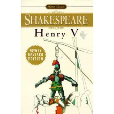 The Life of Henry V :With New and Updated Critical Essays and a Revised Bibliography