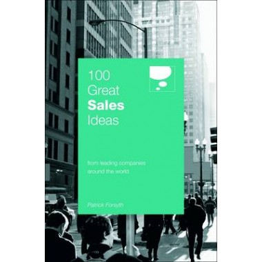 100 Great Sales Ideas :From Leading Companies Around the World