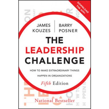 The Leadership Challenge :How to Make Extraordinary Things Happen in Organizations
