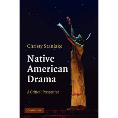 Native American Drama :A Critical Perspective