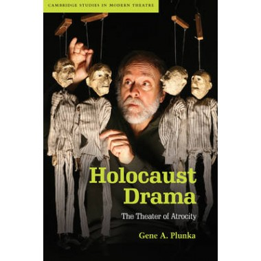 Holocaust Drama :The Theater of Atrocity