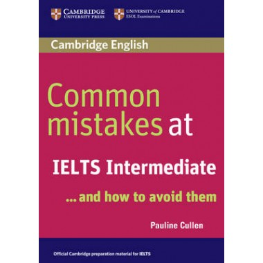 Common Mistakes at IELTS Intermediate :And How to Avoid Them