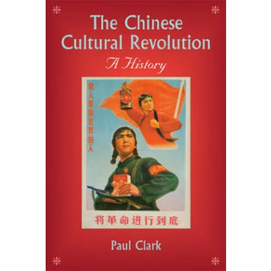 The Chinese Cultural Revolution :A History