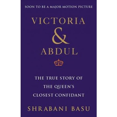 Victoria & Abdul (Movie Tie-In) :The True Story of the Queen's Closest Confidant