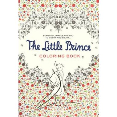 The Little Prince Coloring Book :Beautiful Images for You to Color and Enjoy...